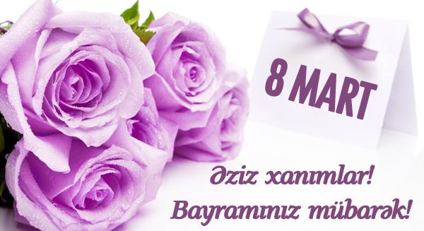 8 Mart Beynəlxalq Qadinlar Gunu Munasibətilə Təbrik Xanimlar